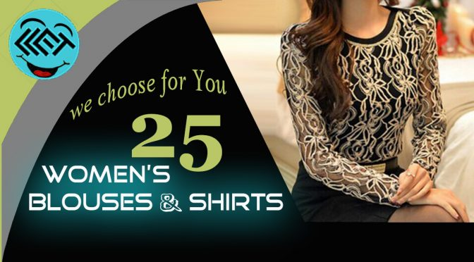 25 Women's Blouses & Shirts
